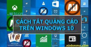 Hướng dẫn cách tắt quảng cáo trên Windows 10 mới nhất