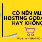 Có nên mua hosting Godaddy hay không?